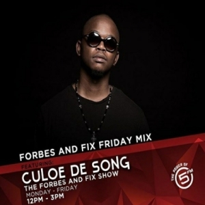Culoe De Song - Forbes & Fix Friday Mix